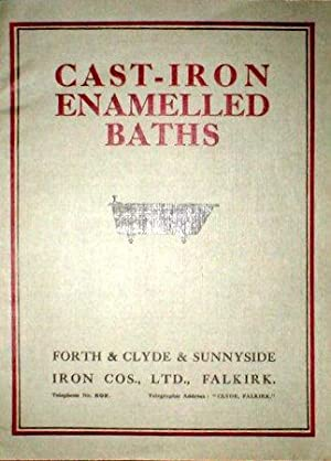 Cast-Iron Enamelled Baths. Forth & Clyde & Sunniside Iron Cos., Ltd., Falkirk.