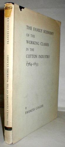 The Family Economy of the Working Classes in the Cotton Industry, 1784-1833. Edited by R. S. Fitton.