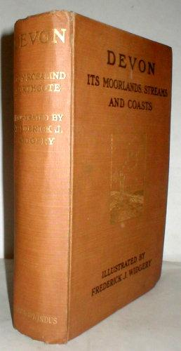 Devon: its moorlands, streams and coasts.: WIDGERY, Frederick J.