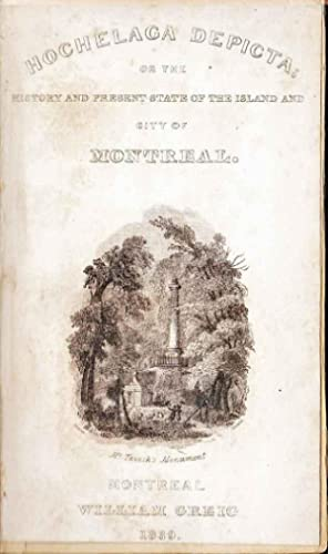Hochelaga depicta, or, The history and present state of the island and city of Montreal.