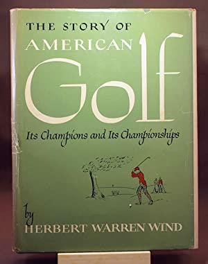 The story of American Golf: its champions and its championships.