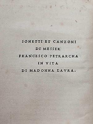 Canzoniere.] Le cose volgari di messer Francesco: Petrarca, Francesco.