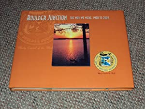 Boulder Junction: The Way We Were: 1960-2000: Boudreau, Dorothy