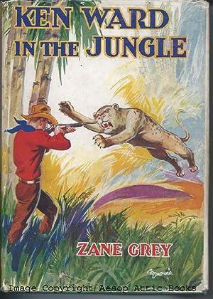 KEN WARD IN THE JUNGLE : Thrilling: Grey, Zane