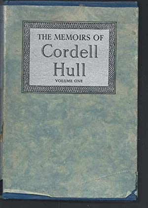 THE MEMOIRS OF CORDELL HULL: Volume One: Hull, Cordell