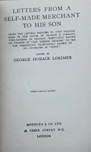 Letters from a Self-Made Merchant to His: Lorimer, George Horace