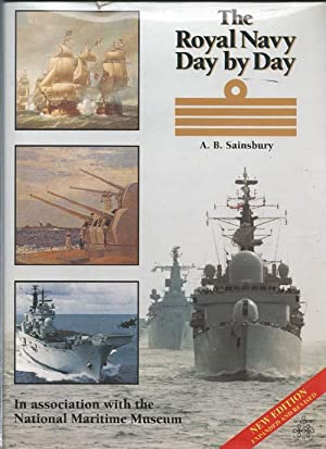 The Royal Navy Day by Day : Sainsbury, A. B.