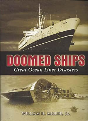 DOOMED SHIPS : Great Ocean Liner Disasters: Miller, William H