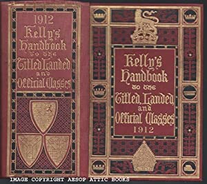 KELLY'S HANDBOOK TO THE TITLED, LANDED AND OFFICIAL CLASSES FOR 1914 :Thirty-Eight Annual Edition