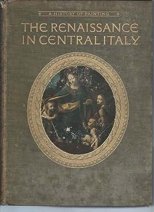 THE RENAISSANCE IN CENTRAL ITALY : a: Macfall, Haldane
