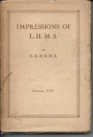 IMPRESSIONS OF L.H.M.S. : Collected, Edited and Offered to Her