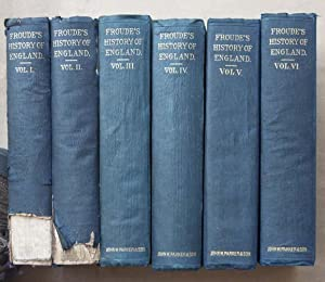 HISTORY OF ENGLAND FROM THE FALL OF: Froude, James Anthony