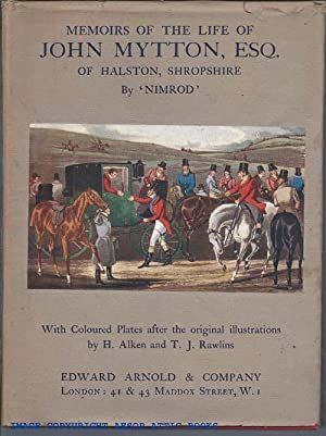 Memoirs of the Life of John Mytton Esq. Of Halston, Shropshire.with Notices of His Hunting, Shoot...