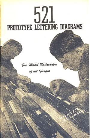 521 Prototype Lettering Diagrams, For Model Railroaders