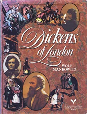 Dickens of London: Wolf Mankowitz