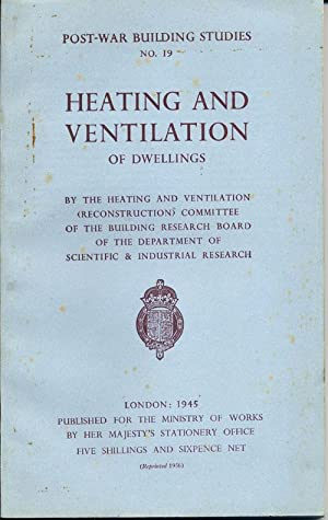 Heating and Ventilation of Dwellings; POST WAR