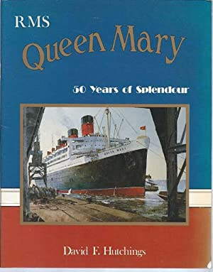 RMS Queen Mary : Fifty Years of: Hutchings, David F.