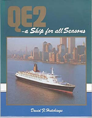 QE2 : A Ship for All Seasons: Hutchings, David