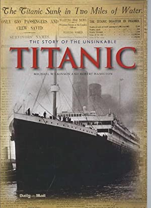 The Story of the Unsinkable TITANIC: Wilkinson, Michael and