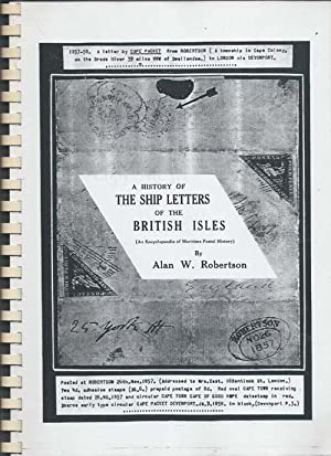 A HISTORY OF THE SHIP LETTERS OF: Robertson, Alan W.