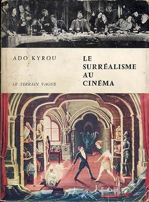 Le Surrealisme Au Cinema: Ado Kyrou