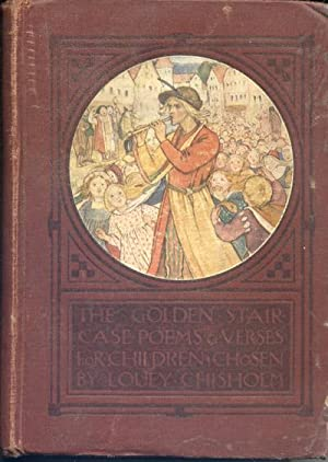 The Golden Staircase, Poems and Verses for: Chisholm, Louey (selected
