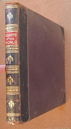 Sights and Scenes of the World: a Photographic Portfolio of the Marvellous Works of God and the ...