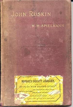 JOHN RUSKIN; a Sketch of His Life,: Spielmann, M. H.