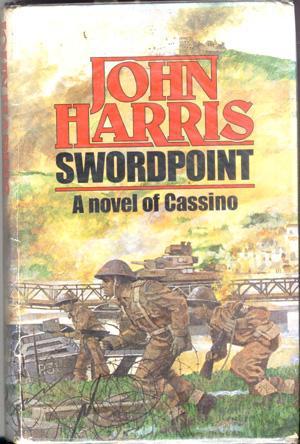 Swordpoint, a Novel of Cassino: Harris, John