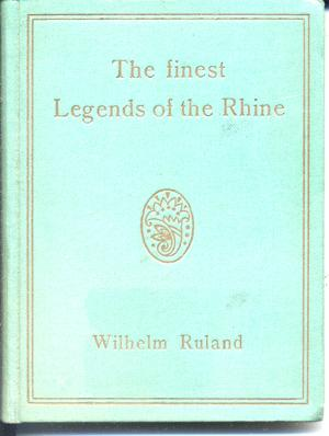 The Finest Legends of the Rhine: Small: Ruland, Wilhelm
