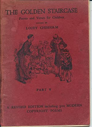 The Golden Staircase: Poems and Verses for: Chisholm, Louey (Chosen