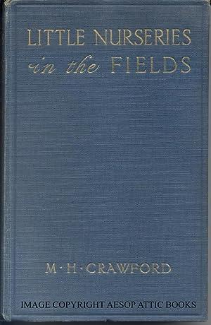 Little Nurseries in the Fields: Crawford, M. H.