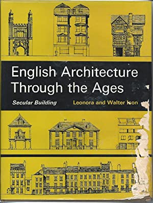 English Architecture Through the Ages (Secular Building): Ison, Leonora and
