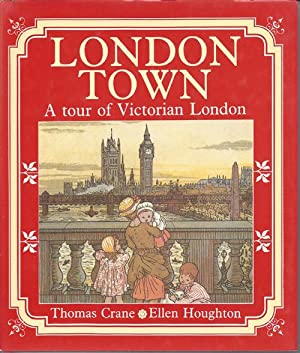 LONDON TOWN, a Tour of Victorian London: Crane, Thomas and