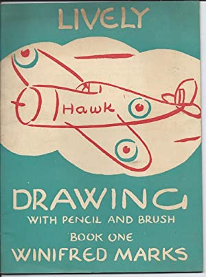 LIVELY DRAWING with Pencil and Brush. Book: Marks, Winifred
