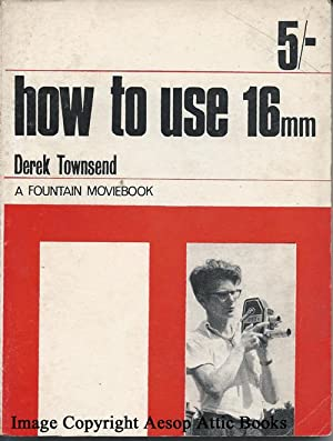 How to Use 16mm (a Fountain Moviebook)