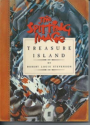 The Spitting Image Treasure Island: Stevenson, Robert Louis