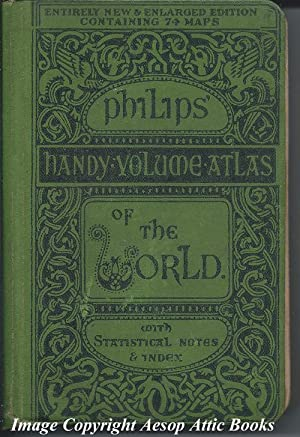 PHILIPS' HANDY-VOLUME ATLAS OF THE WORLD : Containing Seventy Four New and Specially Engraved ...