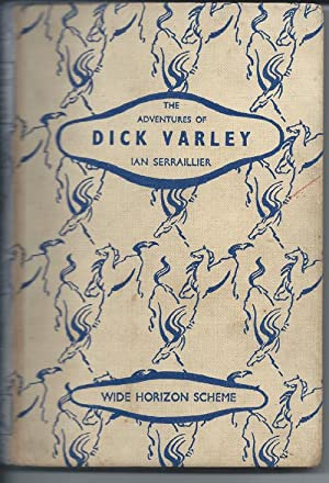 THE ADVENTURES OF DICK VARLEY ( Wide: Serraillier, Ian