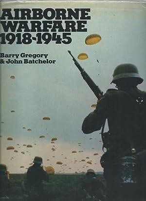 Airborne Warfare 1918-1945: Gregory, Barry &