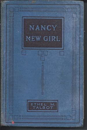 NANCY, NEW GIRL: And the Girl Who Was Different: Talbot, Ethel M