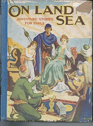 ON LAND & SEA : Adventure Stories for Girls