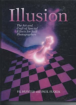 Illusion : The Art and Craft of Special Effects for Still Photographers