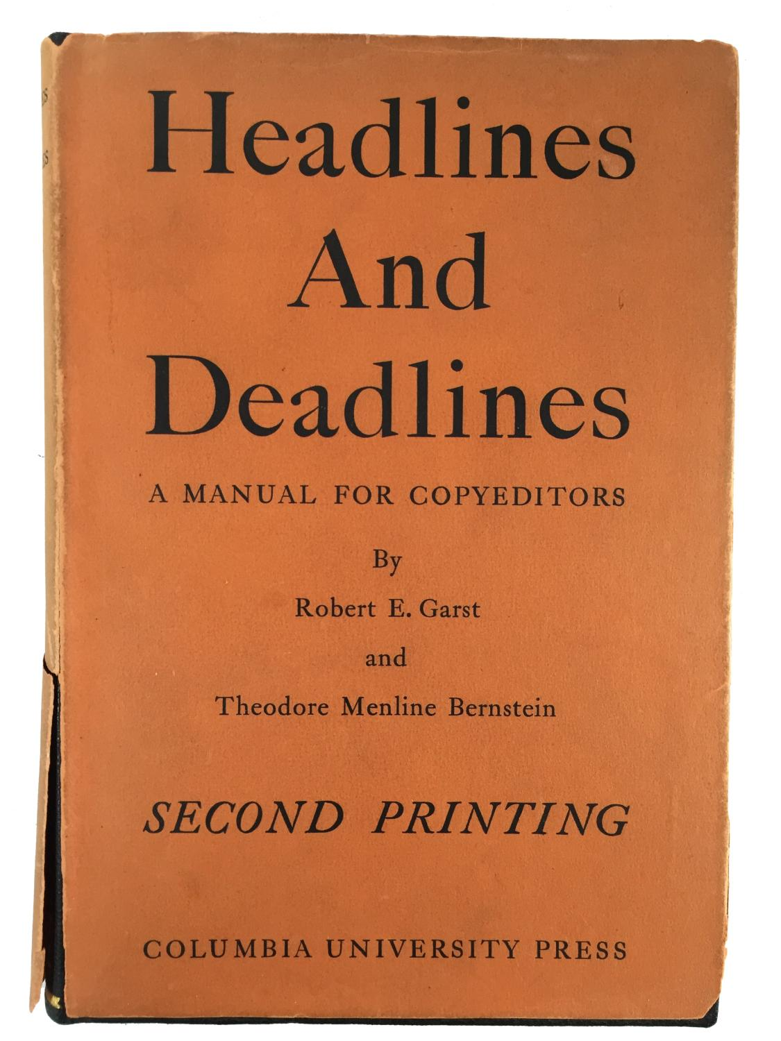 headlines and deadlines a manual for copyeditors by garst robert e