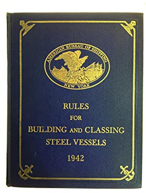 Rules for the Classification and Construction of: AMERICAN BUREAU OF