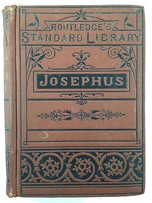 The Works of Flavius Josephus: William Whiston