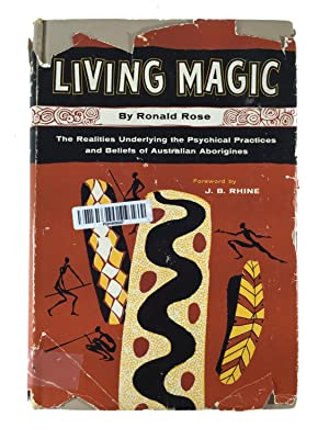 Living Magic: the Realities Underlying the Psychical: Ronald Rose
