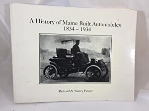 A History of Maine Built Automobiles, 1834-1934: Richard Fraser