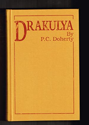 Drakulya Being an Account of Drakulya, Prince of Wallachia And the bloody Deeds that shaped the l...