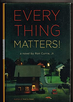 Everything Matters!: A Novel: Currie Jr., Ron